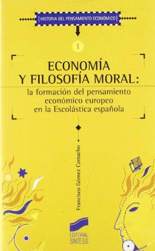 9788477385318: Economia y Filosofia Moral: La Formacion del Pensamiento Economico Europeo de la Escolastica Espanola (Historia del Pensamiento Economico) (Spanish Edition)