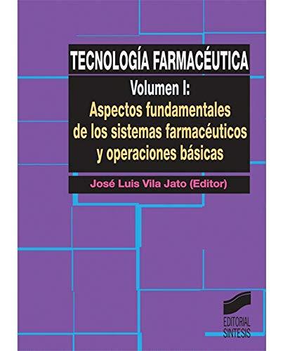 9788477385370: Tecnología farmacéutica: Aspectos fundamentales de los sistemas farmacéuticos y operaciones básicas: Vol.1 (Síntesis farmacia)