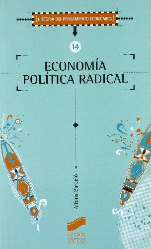 9788477385509: Economía política radical (Historia del pensamiento económico)