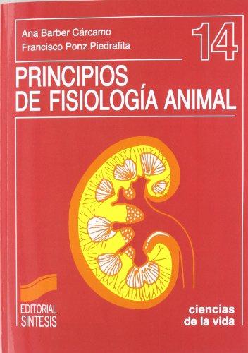 9788477385561: PRINCIPIOS DE FISIOLOGIA ANIMAL (Ciencias Biológicas,Ciencias de la Vida)