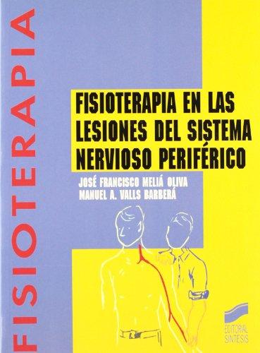 9788477385806: Fisioterapia en las lesiones del sistema nervioso periférico (Enfermería, fisioterapia y podología. Serie Fisioterapia)