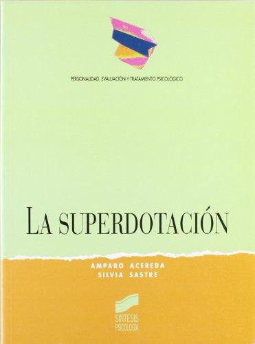 LA SUPERDOTACIÓN: ACEREDA, AMPARO;SASTRES, SILVIA