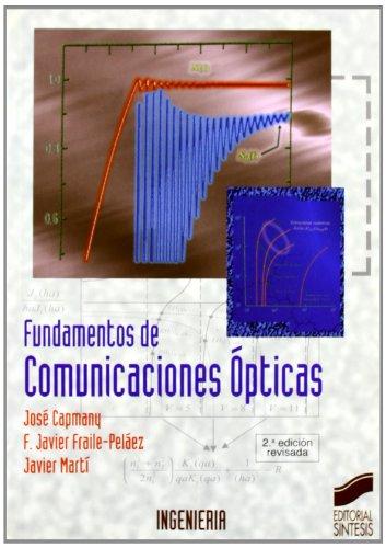FUNDAMENTOS DE COMUNICACIONES ÓPTICAS: CAPMANY, JOSÉ ;