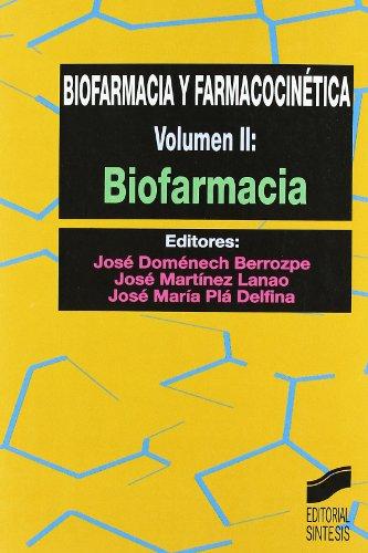 Biofarmacia y Farmacocinetica - Volumen II: Jose Domenech Berrozpe,