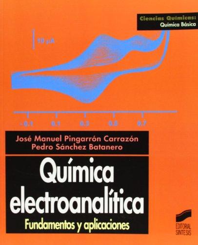9788477386636: Quimica Electroanalitica - Fundamentos y Aplicacio (Spanish Edition)
