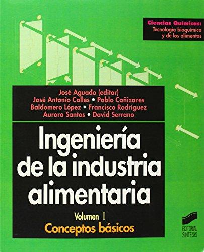 9788477386674: Ingeniería de la industria alimentaria, vol. I: conceptos básicos (Ciencias químicas. Tecnología bioquímica y de los alimentos)