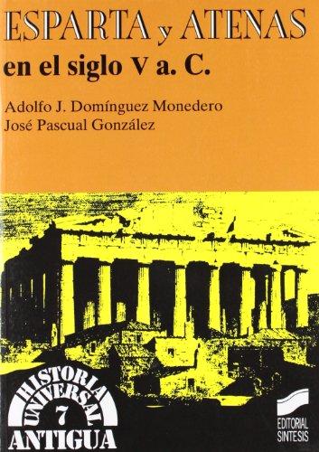 9788477386728: Esparta y Atenas en el siglo V a.C. (Historia universal. Antigua)