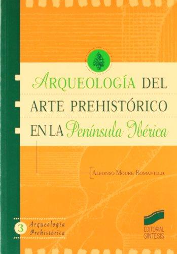 9788477386797: Arqueología del arte prehistórico en la península ibérica (Arqueología prehistórica)