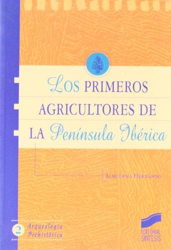 LOS PRIMEROS AGRICULTORES DE LA PENINSULA IBERICA. UNA HISTORIOGRAFIA CRITICA DEL NEOLITICO: ...