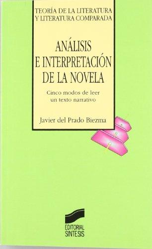 ANÁLISIS E INTERPRETACIÓN DE LA NOVELA: PRADO BIEZMA, JAVIER