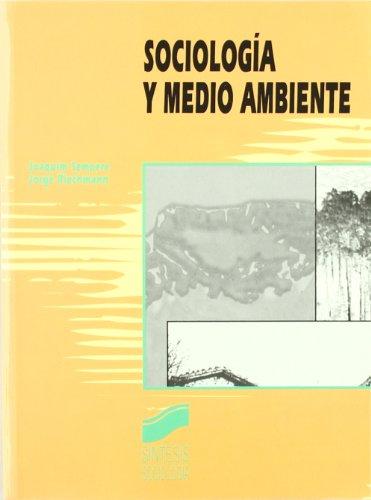 Sociologia y Medio Ambiente: Riechmann, Jorge/ Sempere,
