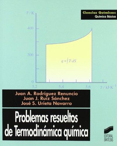 PROBLEMAS RESUELTOS DE TERMODINÁMICA QUÍMICA: RODRÍGUEZ RENUNCIO, JUAN