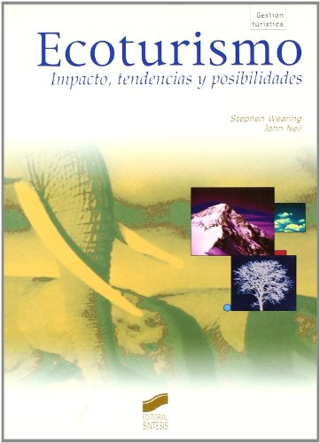 9788477387824: Ecoturismo, impacto, tendencias y posibilidades (Gestión turística)
