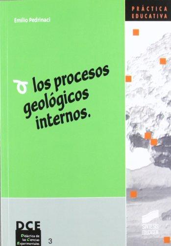 9788477388197: Los procesos geológicos internos (Síntesis educación)