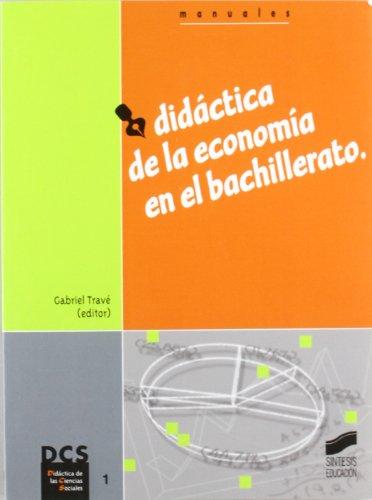 9788477388227: Didáctica de la economía en el Bachillerato (Didáctica de las ciencias sociales. Manuales) - 9788477388227