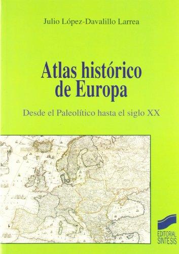 9788477388241: Atlas histórico de Europa: desde el paleolítico hasta el siglo XX (Atlas históricos)