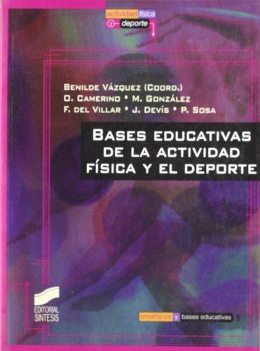 9788477388876: Bases educativas de la actividad física y el deporte (Actividad física y deporte. Enseñanza y bases educativas)