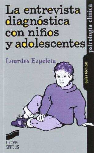 LA ENTREVISTA DIAGNÓSTICA CON NIÑOS Y ADOLESCENTES: EZPELETA ASCASO, LOURDES