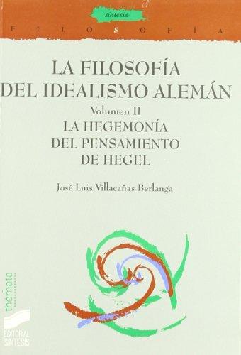 9788477389026: La filosofía del idealismo alemán: La hegemonía del pensamiento de Hegel: T.2 (Filosofía. Thémata)