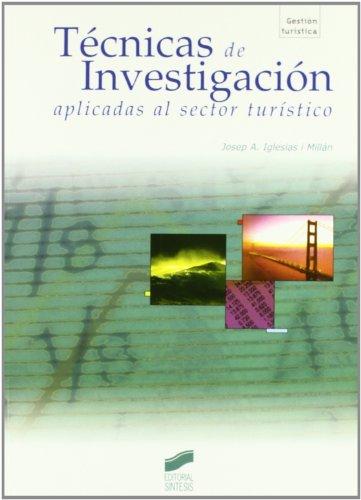 9788477389101: Tecnicas Investigacion Aplicadas Al Sector Turistico (Spanish Edition)