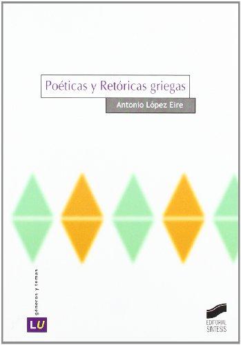 9788477389903: Poéticas y retóricas griegas (Historia de la literatura universal)
