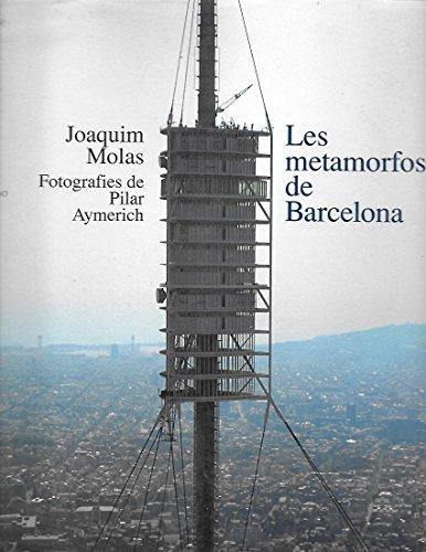 Les Metamorfosis De Barcelona: Molas, Joaquim