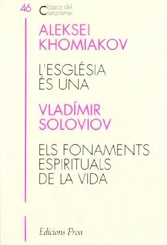 L'ESGLÉSIA ÉS UNA--EL FONAMENTS ESPIRITUALS DE LA VIDA: ALEKSEI KHOMIAKOV-- ...