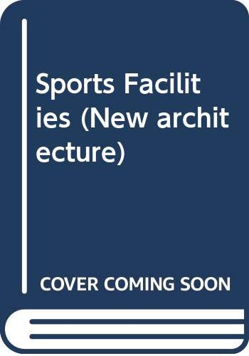 9788477411772: Sports Facilities (New Architecture)