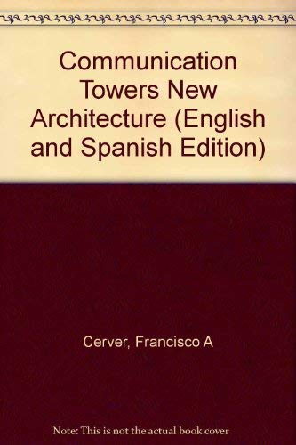 COMMUNICATION TOWERS (New Architecture - Volume 5): Editor: Francisco Asensio Cerver - Translated ...