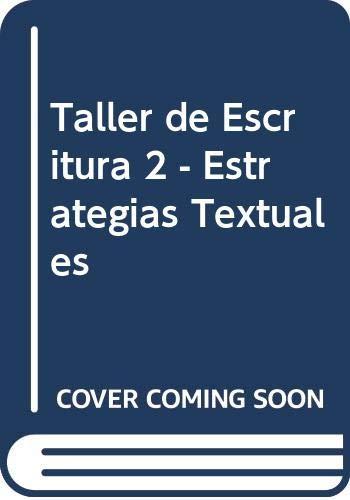 9788477470465: Taller de Escritura 2 - Estrategias Textuales (Spanish Edition)