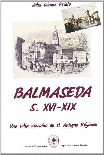 9788477520399: Balmaseda, s. XVI-XIX: Una villa vizcaina en el Antiguo Regimen (Spanish Edition)