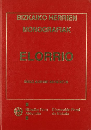 9788477520702: Elorrio - monografias de pueblos de bizkaia (Monografias Bizkaia)
