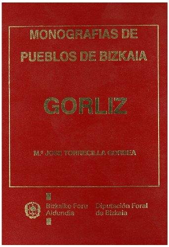 9788477521419: Monografia historico-artistica de la anteiglesia de Gorliz (Monografias de pueblos de Bizkaia) (Spanish Edition)