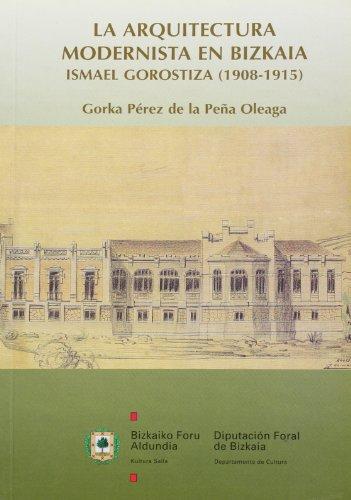9788477522669: Arquitectura modernista en bizkaia.ismael gorostiza (1908-1915) (Kultura / Cultura)