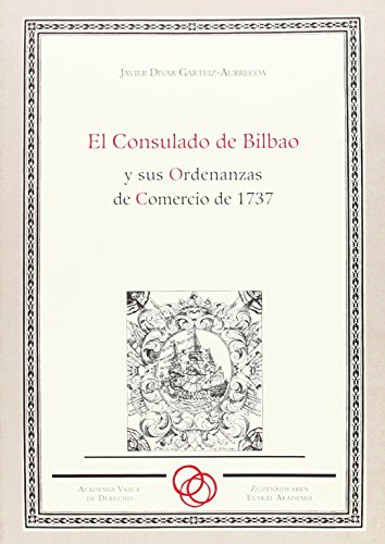 9788477524656: Consulado de Bilbao y sus ordenanzas de comercio de 1737, el