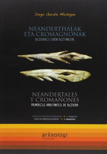 NEANDERTALES Y CROMAÑONES. PRIMEROS HABITANTES DE BIZKAIA / NEANDERTHALAK ETA ...