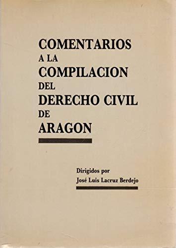 9788477530404: Comentarios a la compilaci—n del Derecho Civil de Arag—n