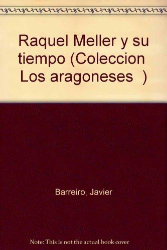 """Raquel Meller y su tiempo (Coleccion """"Los aragoneses"""") (Spanish Edition): Javier Barreiro"""