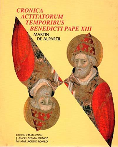 9788477534921: Cronica actitatorum temporibus benedicti pape XIII