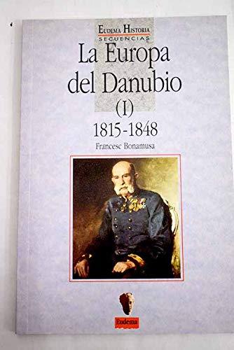 9788477541189: La Europa del danubio (I) 1815-1848