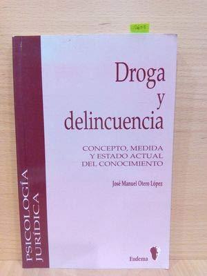 9788477541936: Droga y delincuencia: Concepto, medida y estado actual del conocimiento (Eudema psicologia juridica) (Spanish Edition)