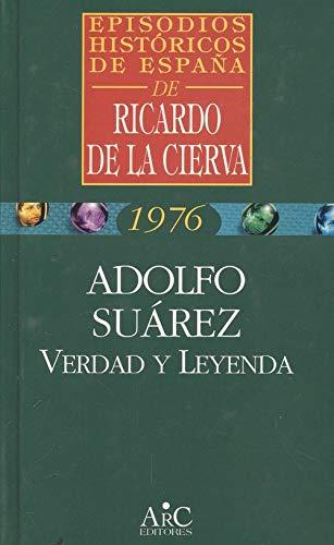 9788477542247: Leyenda y verdad de adolfo Suárez