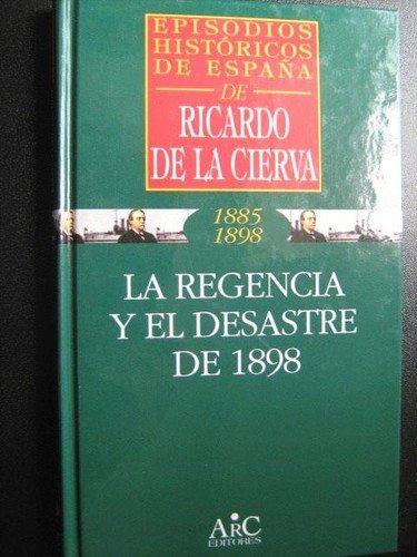 9788477542681: Regencia y desastre de 1898