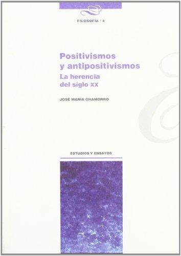POSITIVISMO Y ANTIPOSITIVISMO. LA HERENCIA DEL SIGLO XX - CHAMORRO, JOSÉ MARÍA