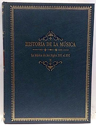 9788477583530: Historia del Música. Tomo II. La música de los siglos XIII al XVI