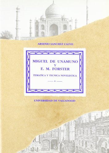 9788477620570: Miguel de Unamuno y E.M. Forster: Tematica y tecnica novelistica (Serie Literatura) (Spanish Edition)