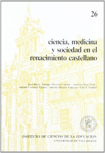 9788477620693: Ciencia, medicina y sociedad en el renacimiento castellano (ICE) (Spanish Edition)