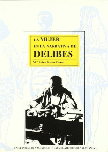 9788477621928: La mujer en la narrativa de Delibes (Serie Literatura)