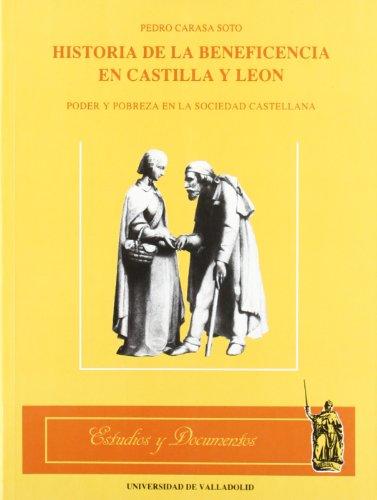 9788477622161: Historia de la beneficencia en Castilla y León: Poder y pobreza en la sociedad castellana (Estudios y documentos) (4)