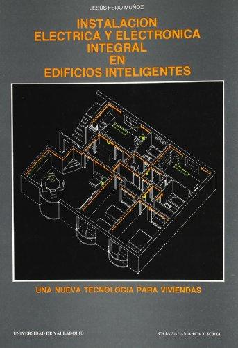 9788477622215: Instalacion electrica y electronica integral en edificios inteligentes: Una nueva tecnologia para viviendas (Serie Arquitectura y urbanismo) (Spanish Edition)